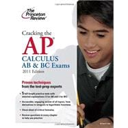Cracking the AP Calculus AB and BC Exams, 2011 Edition