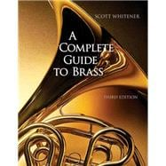 A Complete Guide to Brass Instruments and Technique (with CD-ROM)