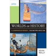 Worlds of History, Volume Two: Since 1400 A Comparative Reader