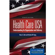 Health Care USA: Understanding Its Organization and Delivery (Book with Access Code)