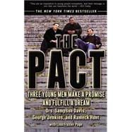 Pact : Three Young Men Make a Promise and Fulfill a Dream
