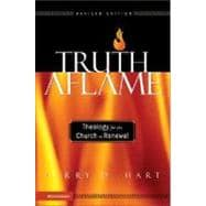 Truth Aflame : Theology for the Church in Renewal 9780310259893R