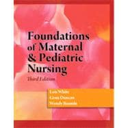 Foundations of Maternal & Pediatric Nursing, 3rd Edition