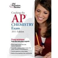 Cracking the AP Chemistry Exam, 2011 Edition