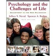 Psychology and the Challenges of Life: Adjustment to the New Millennium , 10th Edition