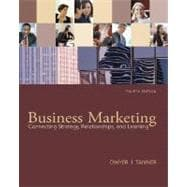 Business Marketing : Connecting Strategy, Relationships, and Learning