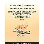Multiple-Choice and Free-Response Questions in Preparation ForThe AP English Literature and Composition Examination 7th Edition
