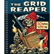 The Grid Reaper: 50 Puzzles to Die For