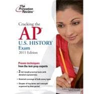 Cracking the AP U.S. History Exam, 2011 Edition