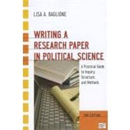 Writing a Research Paper in Political Science : A Practical Guide to Inquiry, Structure, and Methods