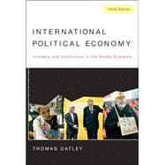 International Political Economy : Interests and Institutions in the Global Economy