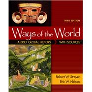 Ways of the World: A Brief Global History with Sources, Combined Volume