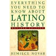 Everything You Need To Know about Latino History Revised Edtion
