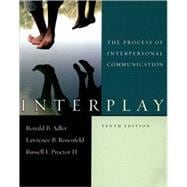 Interplay : The Process of Interpersonal Communication