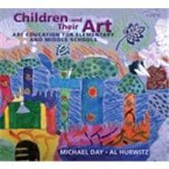 Children and Their Art: Art Education for Elementary and Middle Schools, 9th Edition