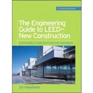 Engineering Guide to LEED--New Construction : Sustainable Construction for Engineers
