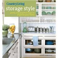 Country Living Storage Style Pretty and Practical Ways to Organize Your Home