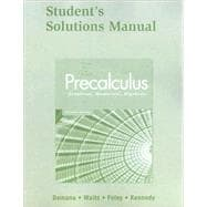 Student Solutions Manual for Precalculus Graphical, Numerical, Algebraic
