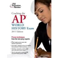 Cracking the AP World History Exam, 2011 Edition