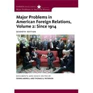 Major Problems in American Foreign Relations, Volume II: Since1914, 7th Edition