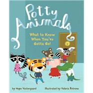 Potty Animals What to Know When You've Gotta Go!