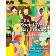 The Social Work Experience An Introduction to Social Work and Social Welfare