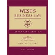 West's Business Law: Alternate Edition : Text Summarized Cases : Legal, Ethical, International, and E-Commerce Environment