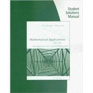 Student Solutions Manual for Harshbarger/Reynolds� Mathematical Applications for the Management, Life, and Social Sciences, 9th