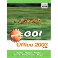 GO with Microsoft Office 2003 Brief Enhanced Edition