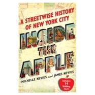 Inside the Apple : A Streetwise History of New York City