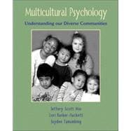 Multicultural Psychology : Understanding Our Diverse Communities