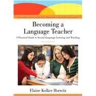 Becoming a Language Teacher A Practical Guide to Second Language Learning and Teaching