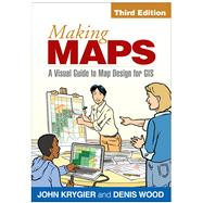Making Maps, Third Edition A Visual Guide to Map Design for GIS