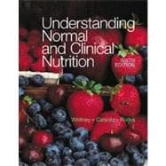 Understanding Normal and Clinical Nutrition (Non Info Trac Version)