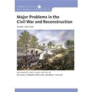 Major Problems in the Civil War and Reconstruction: Documents and Essays, 3rd Edition