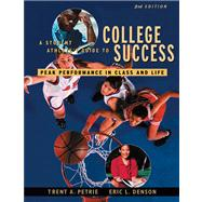 A Student Athlete�s Guide to College Success Peak Performance in Class and Life