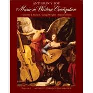 Anthology for Music in Western Civilization, Volume I Antiquity through the Baroque