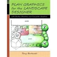 Plan Graphics for the Landscape Designer : With Section Drawing and Computer Graphics