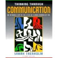 Thinking Through Communication : An Introduction to the Study of Human Communication
